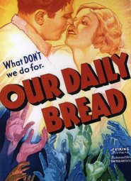 Our Daily Bread is the best movie in John Qualen filmography.