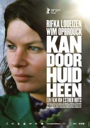 Kan door huid heen is the best movie in Rifka Lodeizen filmography.