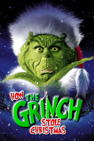 How the Grinch Stole Christmas - movie with Jim Carrey.