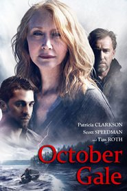 October Gale - movie with Patricia Clarkson.