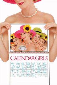 Calendar Girls - movie with Helen Mirren.