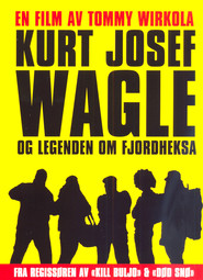 Kurt Josef Wagle og legenden om fjordheksa - movie with Bjorn Sundquist.