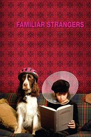 Familiar Strangers is the best movie in Cameron Richardson filmography.