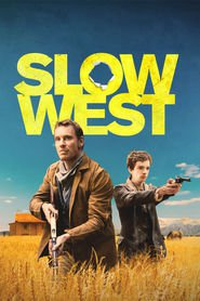 Slow West - movie with Michael Fassbender.