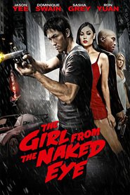 The Girl from the Naked Eye - movie with Sasha Grey.