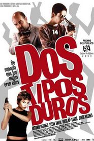 Dos tipos duros is the best movie in Antonio Resines filmography.