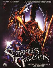Scorpius Gigantus is the best movie in Jeff Fahey filmography.