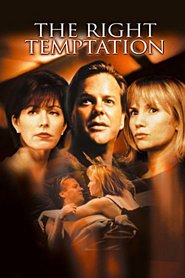The Right Temptation is the best movie in Kiefer Sutherland filmography.