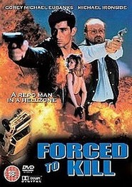 Forced to Kill - movie with Michael Ironside.