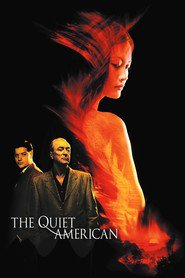 Quiet American - movie with Michael Caine.