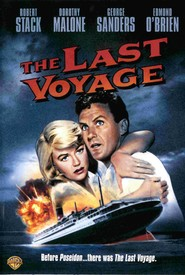 The Last Voyage - movie with George Sanders.