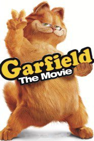 Garfield - movie with Bill Murray.