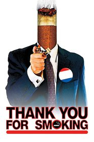 Thank You for Smoking - movie with Aaron Eckhart.