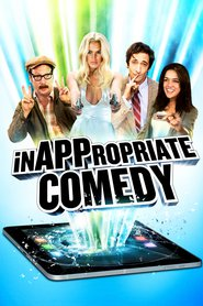 InAPPropriate Comedy - movie with Lindsay Lohan.