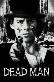 Dead Man is the best movie in Johnny Depp filmography.