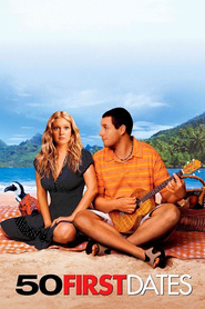 50 First Dates - movie with Drew Barrymore.