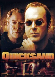 Quicksand - movie with Michael Keaton.