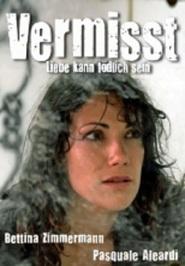 Vermisst - Liebe kann todlich sein is the best movie in Andreas Pietschmann filmography.