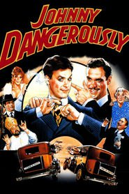 Johnny Dangerously is the best movie in Michael Keaton filmography.