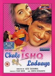 Chalo Ishq Ladaaye - movie with Rani Mukherjee.