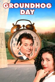 Groundhog Day - movie with Bill Murray.