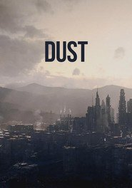 Dust is the best movie in Montanna Longcrier filmography.