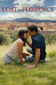 Lost in Florence is the best movie in Alessandra Mastronardi filmography.