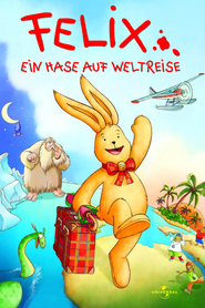 Felix - Ein Hase auf Weltreise - movie with Jochen Nickel.