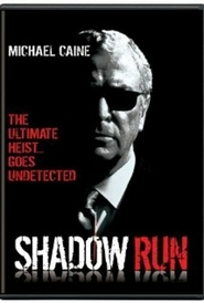 Shadow Run - movie with Michael Caine.