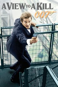 A View to a Kill - movie with Roger Moore.
