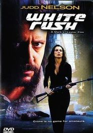 White Rush is the best movie in Tricia Helfer filmography.