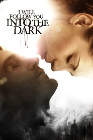 I Will Follow You Into the Dark is the best movie in Mischa Barton filmography.