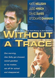 Without a Trace - movie with Kate Nelligan.