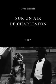 Sur un air de Charleston is the best movie in Jean Renoir filmography.