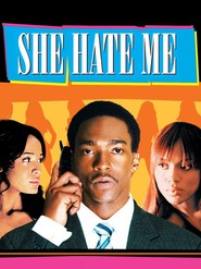 Film She Hate Me.