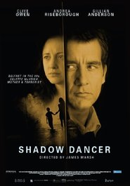 Shadow Dancer is the best movie in Domhnall Gleeson filmography.
