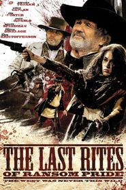 The Last Rites of Ransom Pride is the best movie in Jason Priestley filmography.