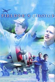 Film Fielder's Choice.