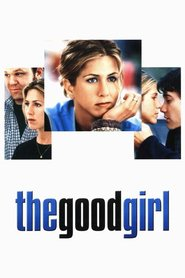 The Good Girl - movie with Jennifer Aniston.