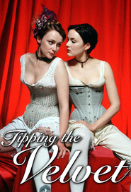 Tipping the Velvet - movie with Anna Chancellor.