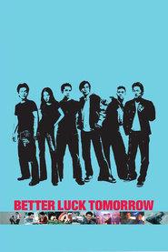 Film Better Luck Tomorrow.