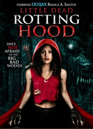 Little Dead Rotting Hood is the best movie in Bianca A. Santos filmography.
