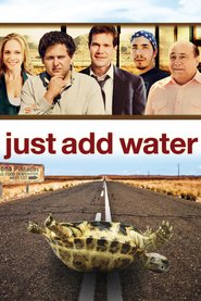 Just Add Water - movie with Melissa McCarthy.