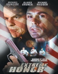 Extreme Honor - movie with Michael Ironside.