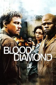Blood Diamond - movie with Leonardo DiCaprio.