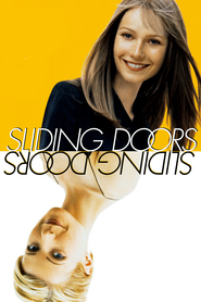Sliding Doors - movie with Gwyneth Paltrow.