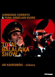 Total Balalaika Show is the best movie in Sakari Kuosmanen filmography.