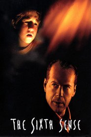 The Sixth Sense - movie with Bruce Willis.