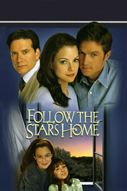 Follow the Stars Home is the best movie in Eric Close filmography.