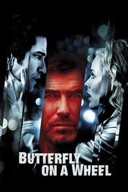 Butterfly on a Wheel - movie with Gerard Butler.